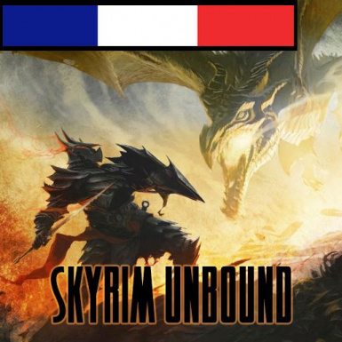 Skyrim Unbound (Alternate Start) FR