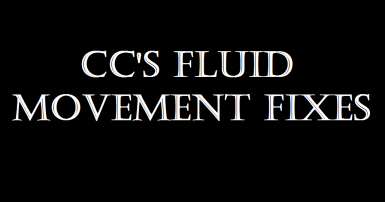 CC's Fluid Movement Fixes (FMF)