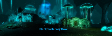 Blackreach Cozy Hovel