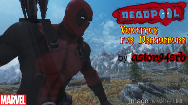 Deadpool Voice Pack for Dragonborn