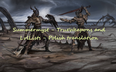 Summermyst - TrueWeapons and LvlLists - Polish translation