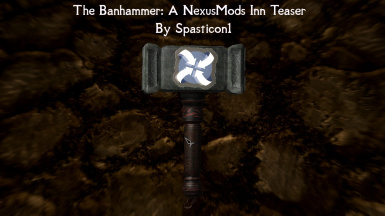The Banhammer - A NexusMods Inn Teaser