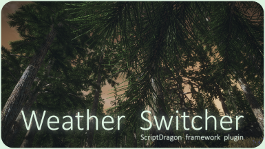 Weather Switcher for ENB authors and screen archers (ScriptDragon plugin)