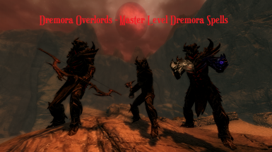Dremora Overlords - Master Level Dremora Conjuration Spells