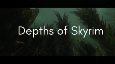 Depths of Skyrim - An Underwater Overhaul