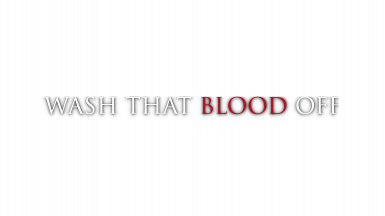Wash That Blood Off