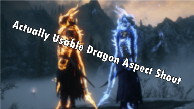 Actualy Usable Dragon Aspect Shout