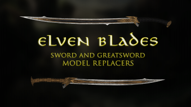 Elven Blades - Elven Sword and Greatsword Model Replacers
