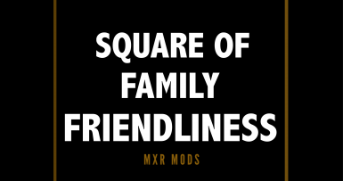Square of Family Friendliness Main Menu (MxR Mods)