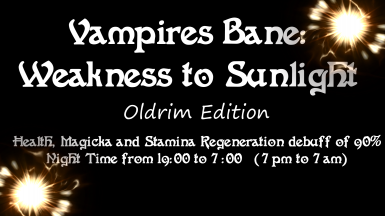 Vampires Bane - Weakness to Sunlight - Oldrim Edition