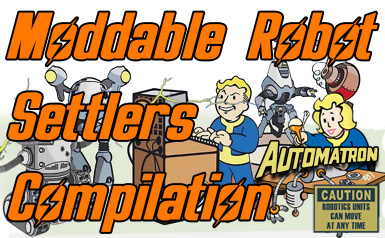 Moddable Robot Settlers Compilation (Automatron)