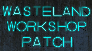 Wasteland Workshop Independent Patch