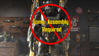 Some Assembly Required (Power Armor Overhaul)