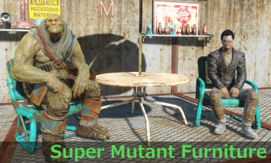 SuperMutantFurniture