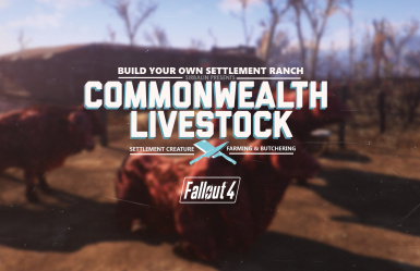 Commonwealth Livestock - Settlement Creature Farming and Butchering