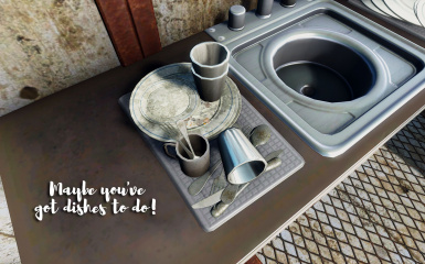 Maybe you got dishes to do