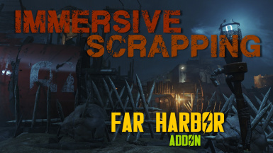 Immersive Scrapping - Far Harbor