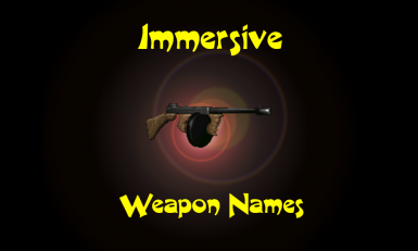 Immersive Weapon Names Redone and Updated