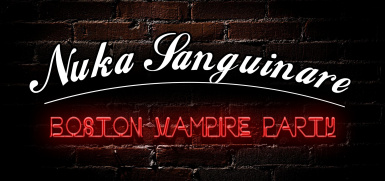 Nuka Sanguinare- The Boston Vampire Party