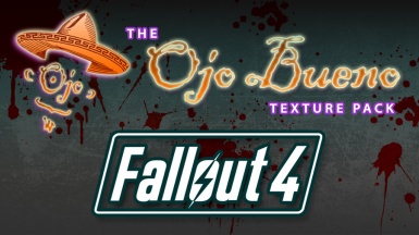 Ojo Bueno Texture Pack for Fallout 4