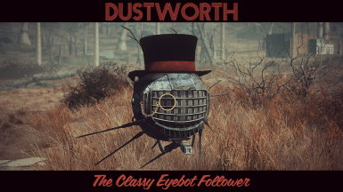 Dustworth - The Classy Eyebot Follower