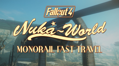 Nuka-World Monorail Tram Fast Travel