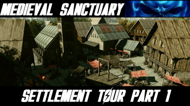 Medieval Sanctuary Settlement Tour Part 1 youtube