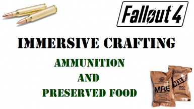 Immersive Crafting - Ammunition and Preserved Food