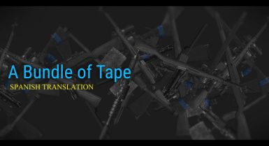 A Bundle of Tape - A weapons pack by asXas - Spanish Translation