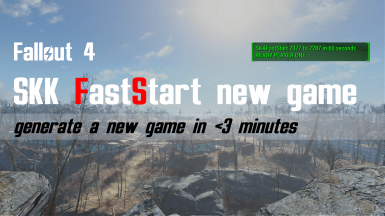 SKK Fast Start new game at Fallout 4 Nexus - Mods and community