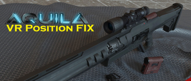 AQUILA - Laser Rifle VR position fix