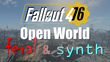 Fallout 4-76 Open World feral and synth