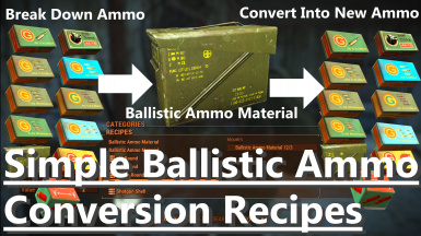 Simple Ballistic Ammo Conversion Recipes