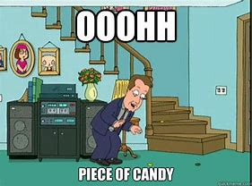 Ooh a piece of candy