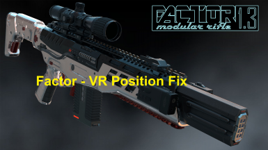 FACTOR(1.3) - Modular Rifle -  VR position fix