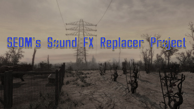 SEDM's Sound FX Replacer Project - WIP