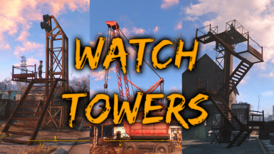Watchtowers - Guard Towers