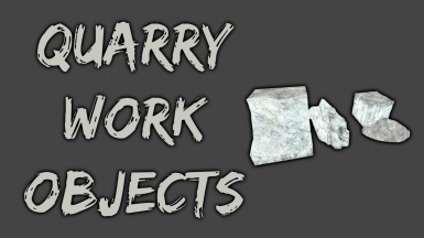Quarry Work Objects