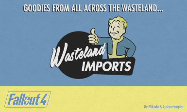 Wasteland Imports - Goodies from all across the Wasteland...