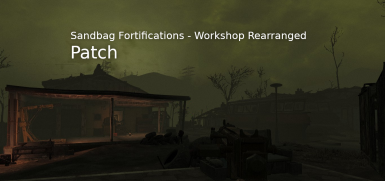 Sandbag Fortifications - Workshop Rearranged Patch
