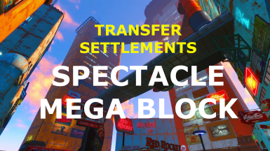 TRANSFER SETTLEMENT - SPECTACLE MEGA BLOCK