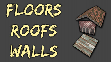 Floors - Roofs - Walls