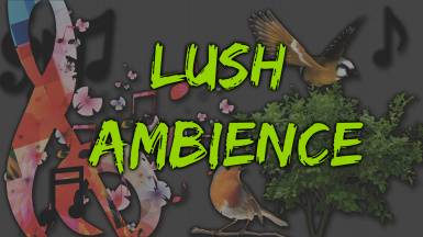 Lush Ambience - A Green Soundscape