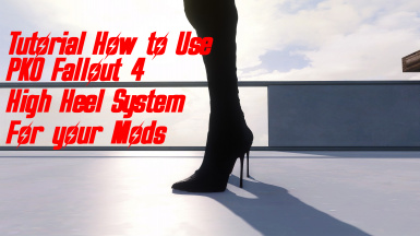 Tutorial How to Use PK0 Fallout 4 High Heel System