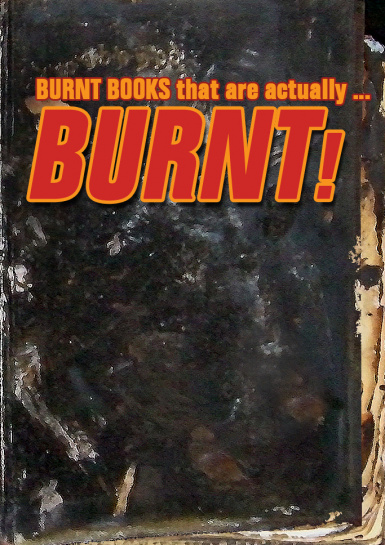 Burnt Books are actually BURNT
