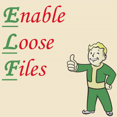 ELF - Enable Loose Files for Fallout 4