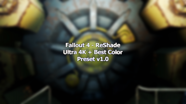 Fallout 4 ReShade Preset Ultra 4K Best Color v1.0