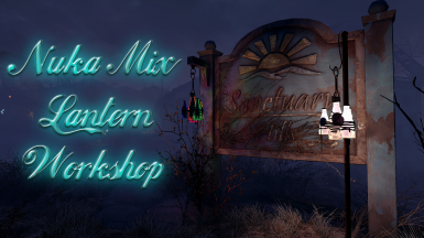 Nuka Mix Lantern Workshop