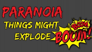 Paranoia - Things might explode