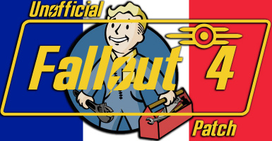 - PNOFO4 - Unofficial Fallout 4 Patch FRENCH - Traduction francaise 2.1.1a